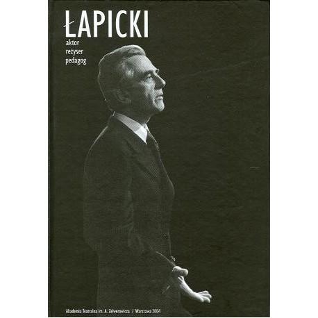 zdjęcie Łapicki. Aktor, reżyser, pedagog: w osiemdziesiątą rocznicę urodzin