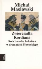 """logo Zwierciadła """"Kordiana"""". Rola i maska bohatera w dramatach Słowackiego"""