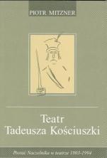 logo Teatr Tadeusza Kościuszki. Postać Naczelnika w teatrze 1803-1994