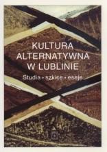 logo Kultura alternatywna w Lublinie. Studia. Szkice. Eseje