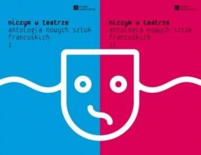 logo Niczym w teatrze tom I i II Antologia nowych sztuk francuskich