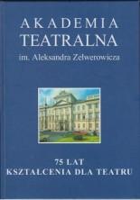 logo Akademia Teatralna im. Aleksandra Zelwerowicza. 75 lat kształcenia dla teatru