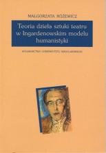 logo Teoria dzieła sztuki teatru w Ingardenowskim modelu humanistyki