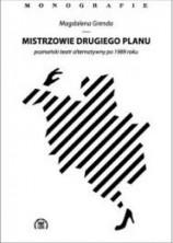 logo Mistrzowie drugiego planu. Poznański teatr alternatywny po 1989 roku