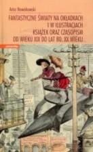 logo Fantastyczne światy na okładkach i w ilustracjach książek oraz czasopism od wieku XIX..