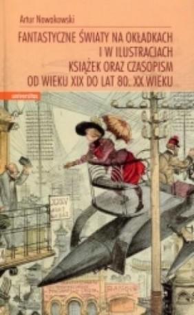 zdjęcie Fantastyczne światy na okładkach i w ilustracjach książek oraz czasopism od wieku XIX..