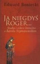 logo Ja niegdyś Roger... Studia i szkice literackie o Karolu Szymanowskim