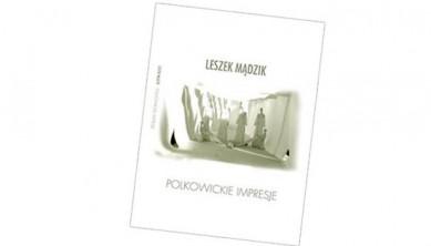logo Leszek Mądzik. Polkowickie impresje