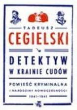 Detektyw w krainie cudów. Powieść kryminalna i narodziny nowoczesności 1841-1941