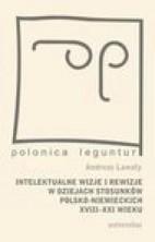 logo Intelektualne wizje i rewizje w dziejach stosunków polsko-niemieckich XVIII-XXI wieku