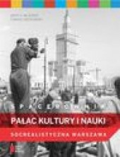 Spacerownik. Pałac Kultury i Nauki. Socrealistyczna Warszawa