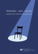 Widowisko - teatr - dramat. Podręcznik dla studentów kulturoznawstwa (wyd.2 poprawione))