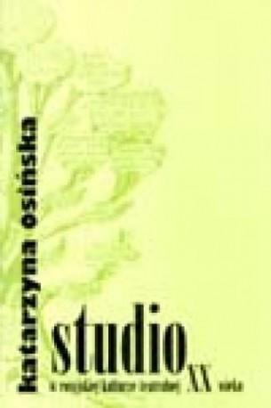 zdjęcie Studio w rosyjskiej kulturze teatralnej XX wieku. Wybrane zagadnienia
