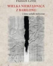 Wielka Nierządnica z Babilonu i inne sztuki mityczne. Teatr życia i śmierci