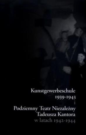 zdjęcie Kunstgewerbeschule 1939-1943 i Podziemny Teatr Niezależny Tadeusza Kantora w latach 1942-1944