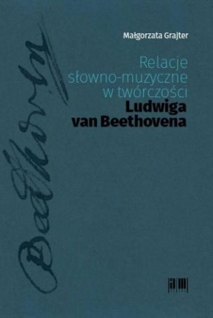 zdjęcie Relacje słowno-muzyczne w twórczości Ludwiga van Beethovena