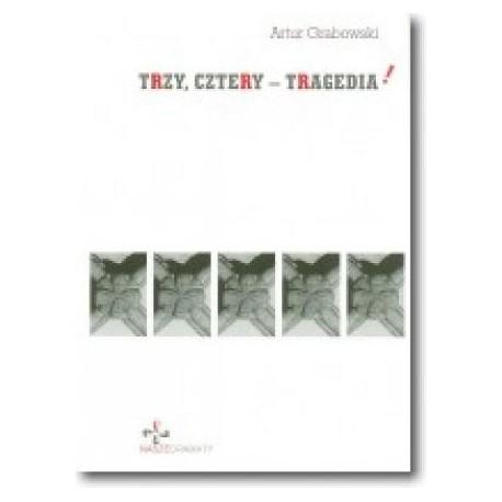 zdjęcie Trzy, cztery - tragedia!