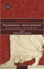 logo Psychoanaliza - ziemia obiecana?. Dzieje psychoanalizy w Polsce 1900-1989, cz.1