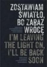 logo Zostawiam światło bo zaraz wrócę. Tadeusz Kantor we wspomnieniach swoich aktorów