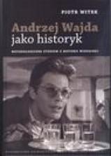 logo Andrzej Wajda jako historyk. Metodologiczne studium z historii wizualnej
