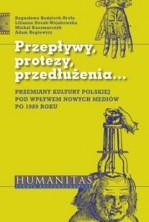 logo Przepływy, protezy, przedłużenia... Przemiany kultury polskiej pod wpływem nowych mediów po 1989 roku