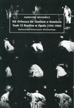 logo Od Orfeusza do Studium o Hamlecie. Teatr 13 Rzędów w Opolu (1959-1964)