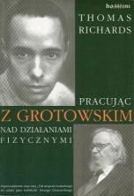 logo Pracując z Grotowskim nad działaniami fizycznymi