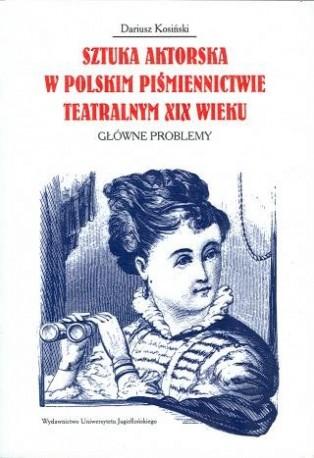 zdjęcie Sztuka aktorska w polskim piśmiennictwie teatralnym XIX wieku
