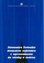 logo Sławomira Świontka dwanaście wykładów z wprowadzenia  do wiedzy o teatrze