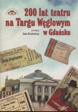 200 lat teatru na Targu Węglowym w Gdańsku