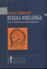 Reguła Nibelunga. Teatr w świetle nowych badań świadomości