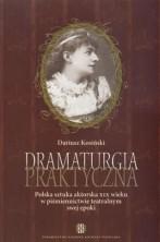 logo Dramaturgia praktyczna. Polska sztuka aktorska XIX wieku w piśmiennictwie teatralnym swej epoki