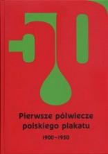 logo Pierwsze półwiecze plakatu w Polsce 1900 - 1950