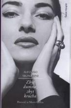 logo Zbyt dumna, zbyt krucha. Powieść o Marii Callas
