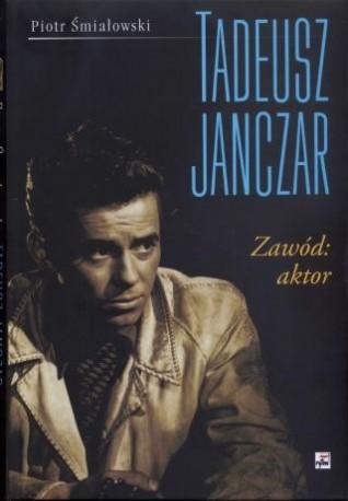 zdjęcie Tadeusz Janczar. Zawód: aktor