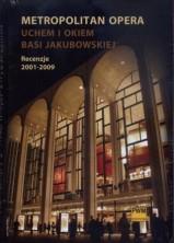 logo Metropolitan Opera uchem i okiem Basi Jakubowskiej. Recenzje 2001-2009 z