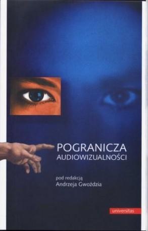 zdjęcie Pogranicza audiowizualności. Parateksty kina, telewizji i nowych mediów