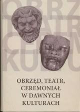 logo Obrzęd, teatr, ceremoniał w dawnych kulturach