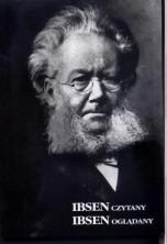 Ibsen czytany, Ibsen oglądany