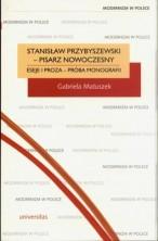 logo Stanisław Przybyszewski - pisarz nowoczesny. Eseje i proza - próba monografii