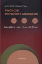 logo Twórcze metafory medialne: Baudrillard - McLuhan - Goffman