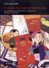 logo Chińska kultura symboliczna. Jej współczesne metamorfozy w literaturze, teatrze i malarstwie