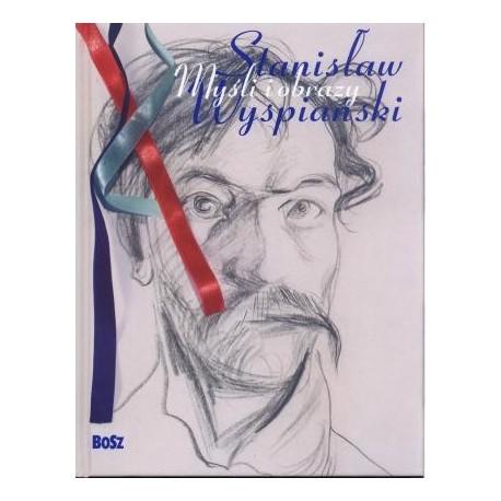zdjęcie Stanisław Wyspiański. Myśli i obrazy