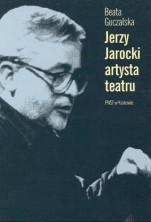 Jerzy Jarocki artysta teatru