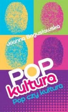 zdjęcie Popkultura: pop czy kultura?