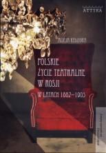 logo Polskie życie teatralne w Rosji w latach 1882-1905