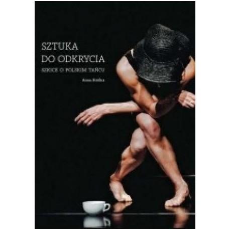 zdjęcie Sztuka do odkrycia. Szkice o polskim tańcu