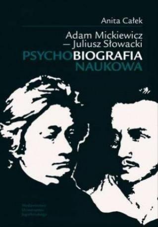 zdjęcie Adam Mickiewicz - Juliusz Słowacki. Psychobiografia naukowa