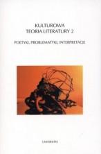 logo Kulturowa teoria literatury 2. Poetyki, problematyki, interpretacje