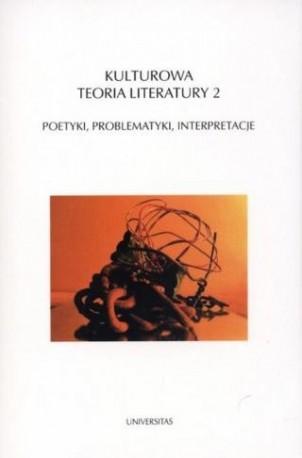 zdjęcie Kulturowa teoria literatury 2. Poetyki, problematyki, interpretacje